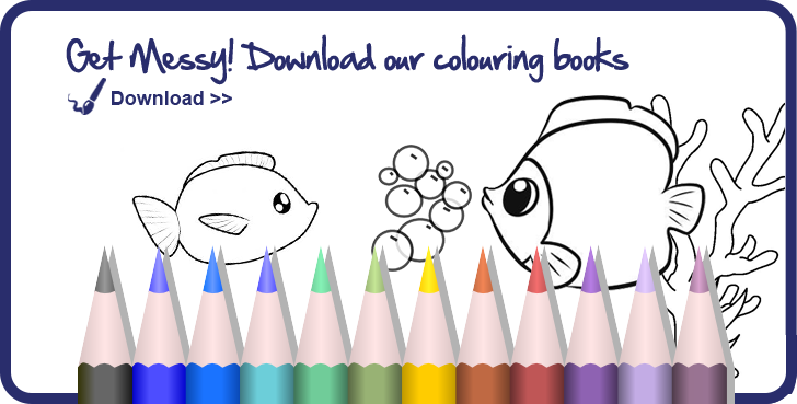 Get Messy! Download our colouring books